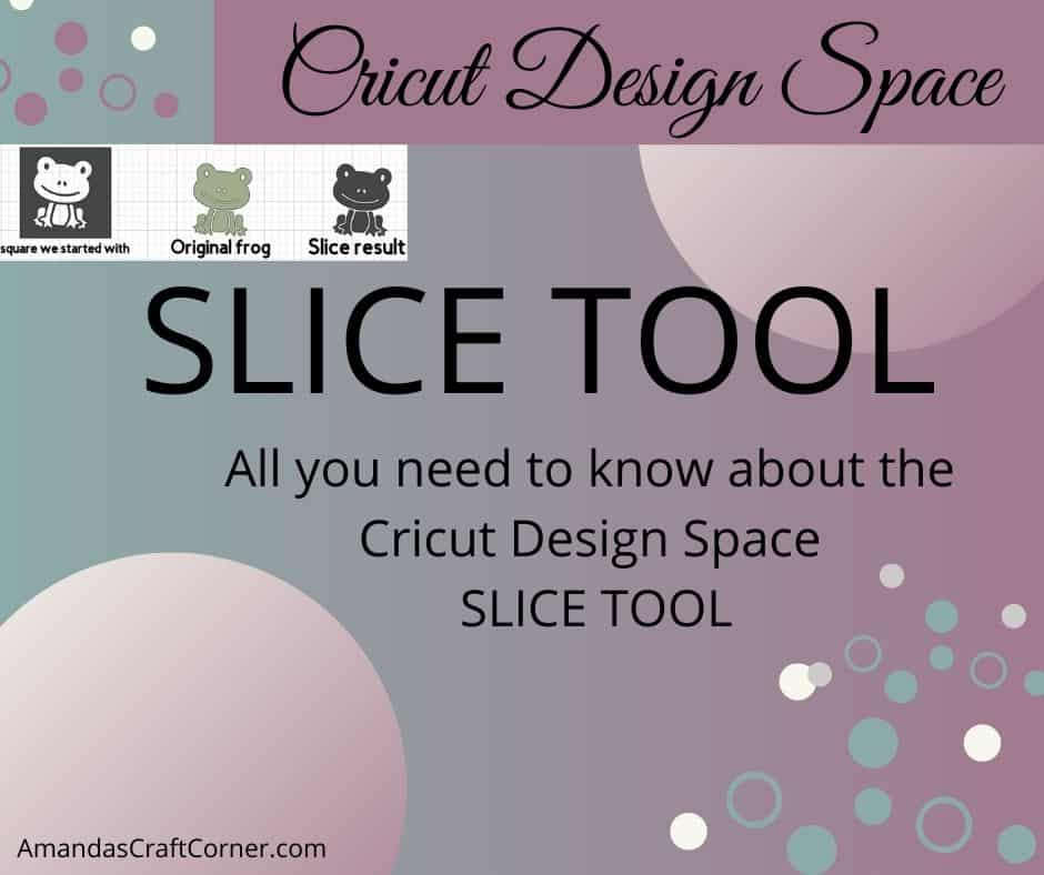 Cricut Design Space Slice tool
