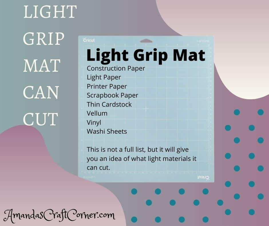 The light grip mat and what materials it can cut with your cricut machine