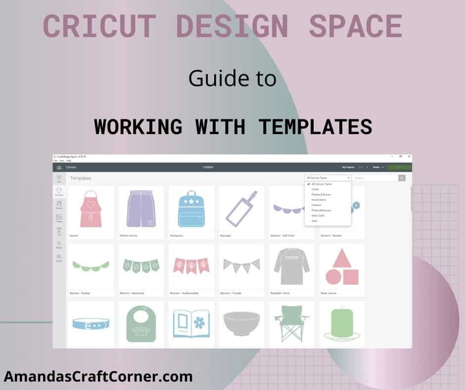 Working with Templates in Cricut Design Space. Everything from What is a template to how do I use the templates for my crafting projects in Cricut Design Space