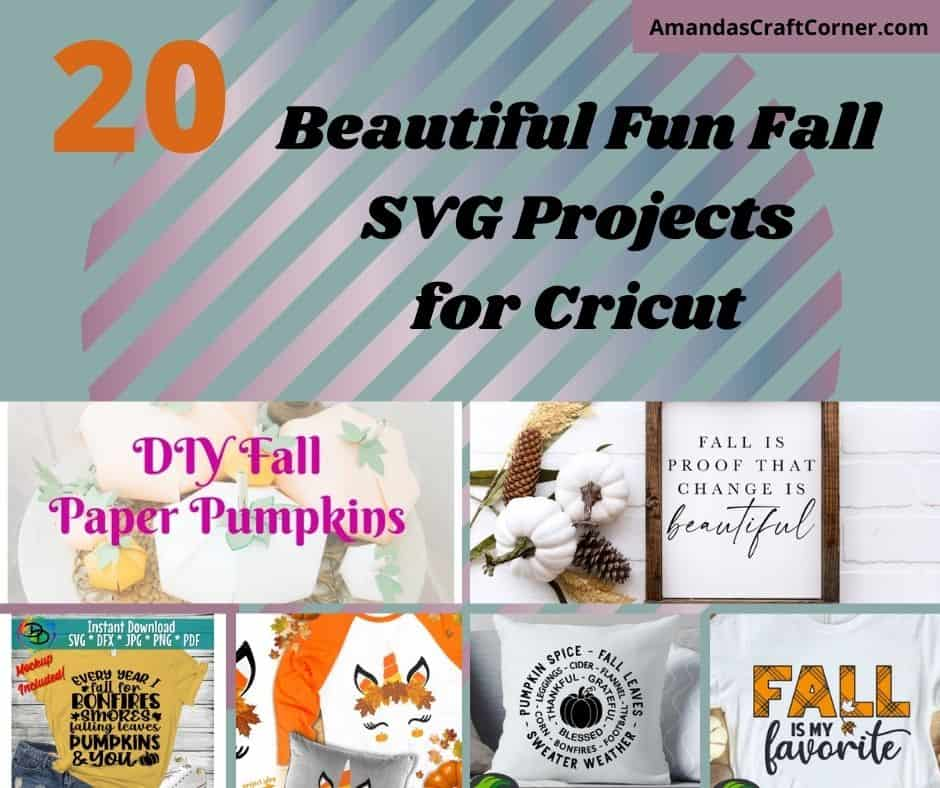 20 Beautiful Fun Fall SVG Projects for crafters.