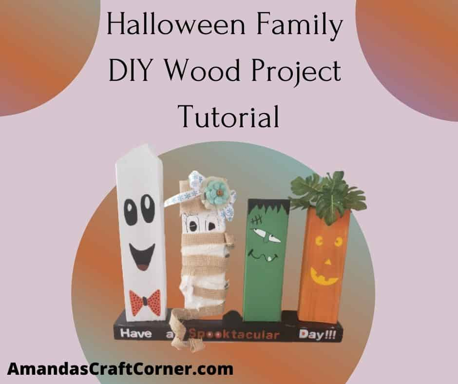 Our Finished DIY fun family Halloween Family Wood Project This follow along tutorial allows for your creative juices to start flowing while we create this cute, fun, or even spooky Halloween Family