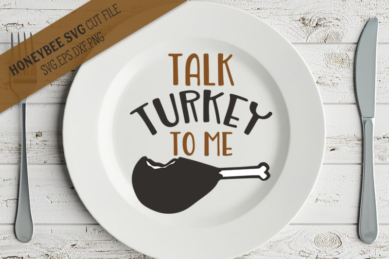 Talk Turkey to me SVG created by HoneyBee SVG is great to personalize those dinner plates for Thanksgiving.