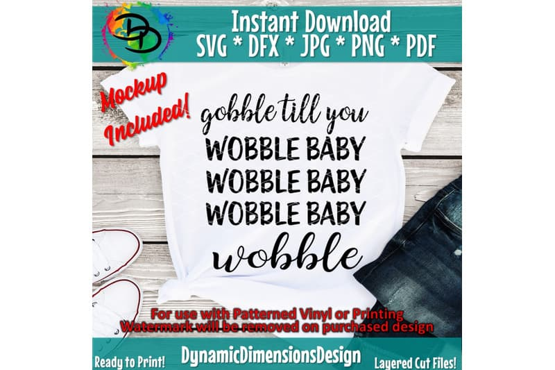 Gobble till You Wobble Baby-created by Dynamic Dimensions would be an excellent shirt to make this Thanksgiving.