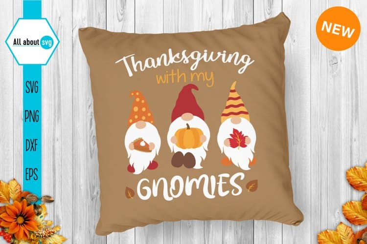 Thanksgiving with my Gnomies-created by All About SVG is perfect for those matching Thanksgiving shirts, pillows, and wood signs