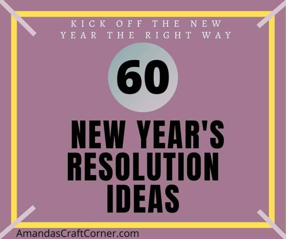 Lets Kick the New Year off the Right way- 60 New Years Resolutions Ideas