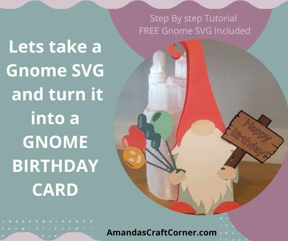 How to Take a Gnome SVG cut file and turn it into a beautiful Gnome Birthday Card