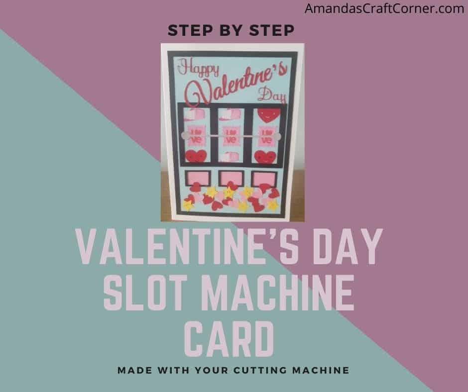 Valentine's Day Slot Machine Card Tutorial-step by step