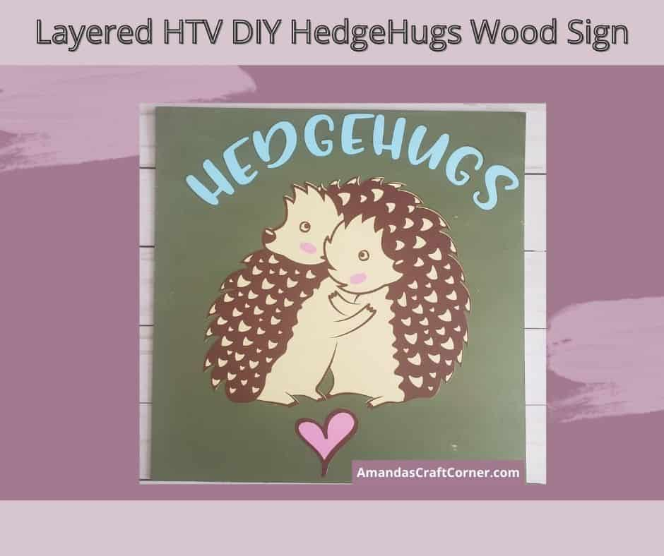 Layered HTV Wood Sign-Hedgehugs