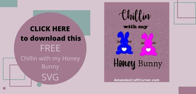 Chillin with my Honey Bunny SVG cut file download.