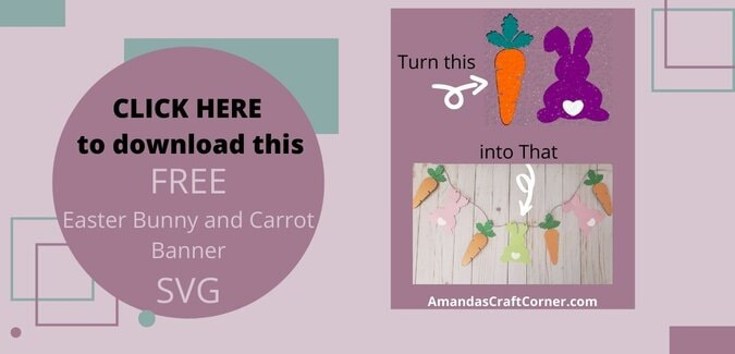 Grab your FREE DIY Easter Bunny and Carrot Banner SVG cut file