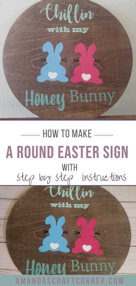 Our finished round wooden Easter Sign-Chillin with my Honey Bunny