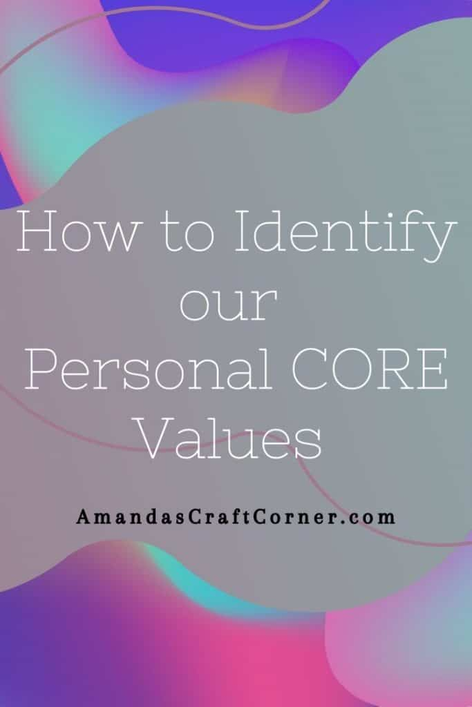 How to identify your personal core Values for a truly happy fulfilled life