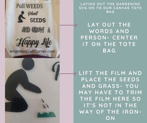 Etsy Gardening SVG- The first thing we are going to do is center our words. Once the words are centered on our tote bag, go ahead and lay your person down, underneath the film for the words, then the seeds and finally the grass.