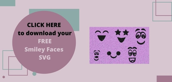 Grab your FREE Smiley SVGs.