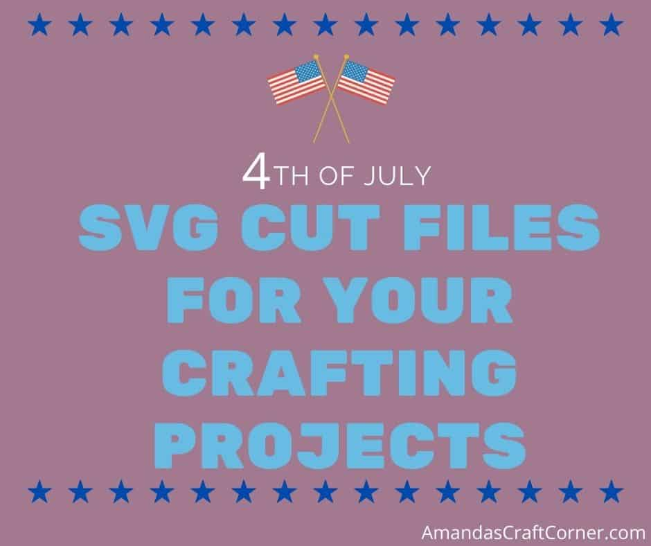4th Of July SVG Cut files for your crafting projects
