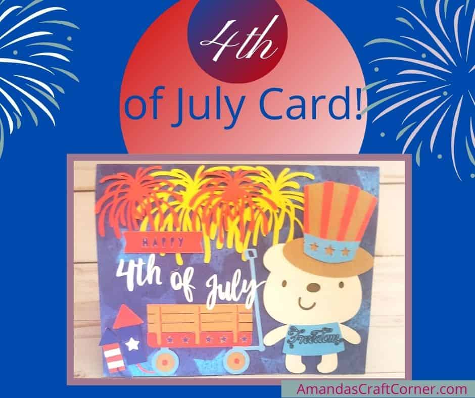 Fourth (4th) of July Day Card from Scratch using our cutting machine